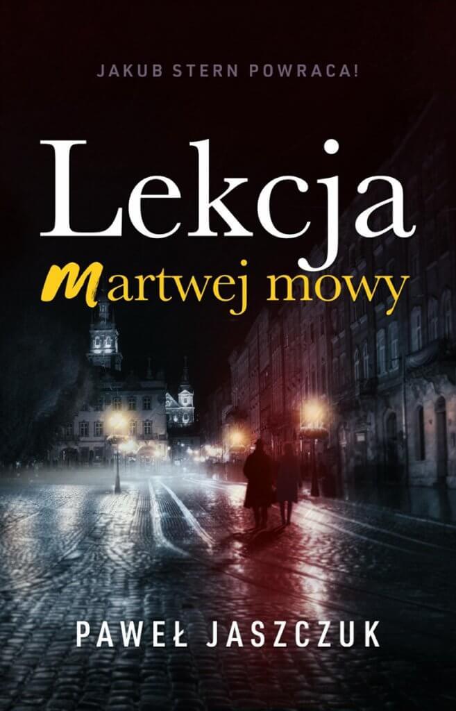 Paweł Jaszczuk Lekcja martwej mowy  Książki o Lwowie